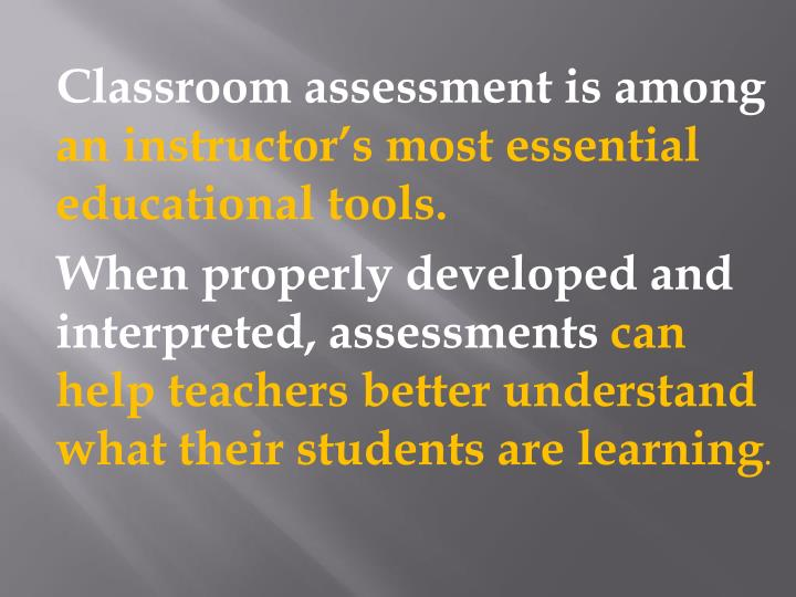 Classroom assessment is among
