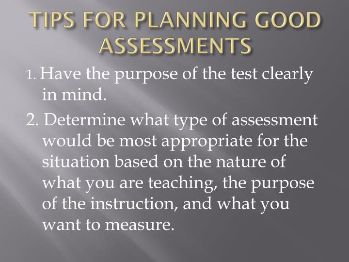 TIPS FOR PLANNING GOOD ASSESSMENTS