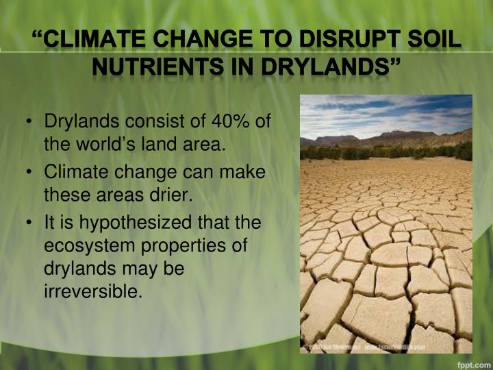 """Climate Change to Disrupt Soil Nutrients in"