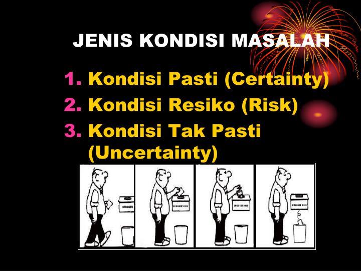 JENIS KONDISI MASALAH