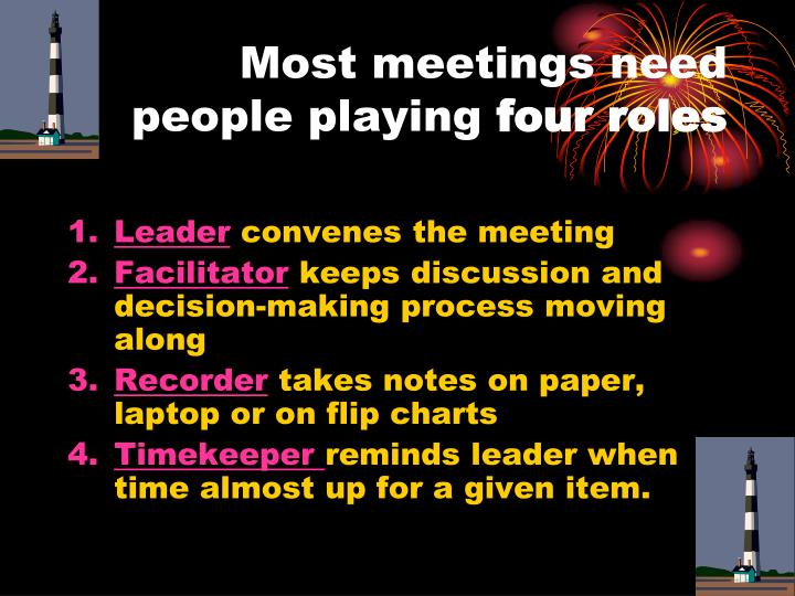 Most meetings need people playing