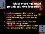 most meetings need people playing four roles