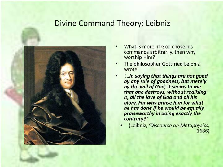 devine command theory Divine command theory (also known as theological voluntarism ) is a meta-ethical theory which proposes that an action's status as morally good is equivalent to whether it is commanded by god .