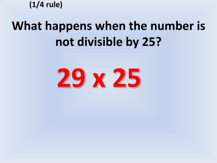 What happens when the number is not divisible by 25