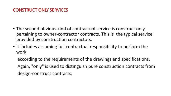 CONSTRUCT ONLY SERVICES