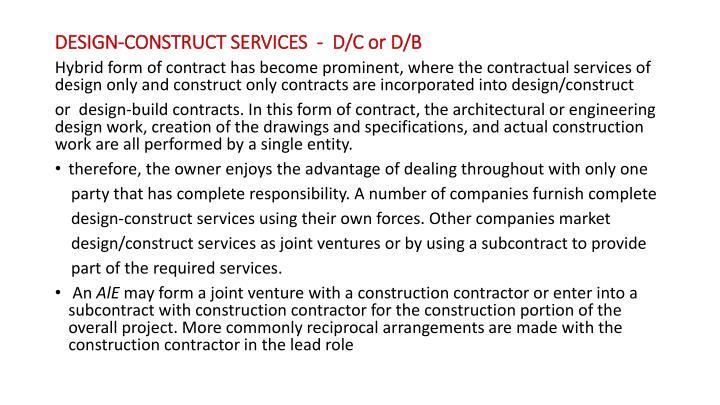 DESIGN-CONSTRUCT SERVICES  -  D/C