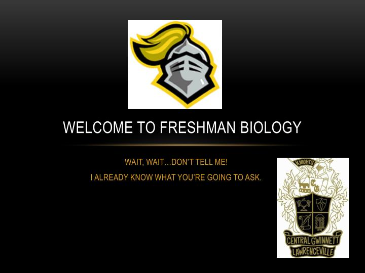 Welcome to freshman biology
