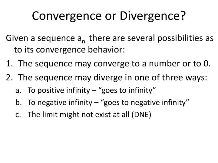 Convergence or Divergence?