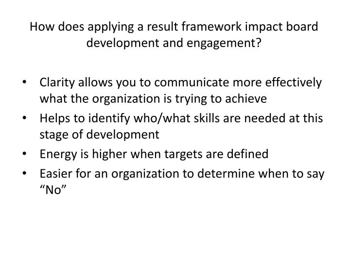 How does applying a result framework impact board development