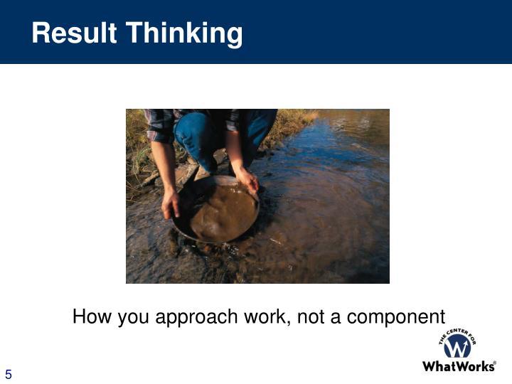 Result Thinking