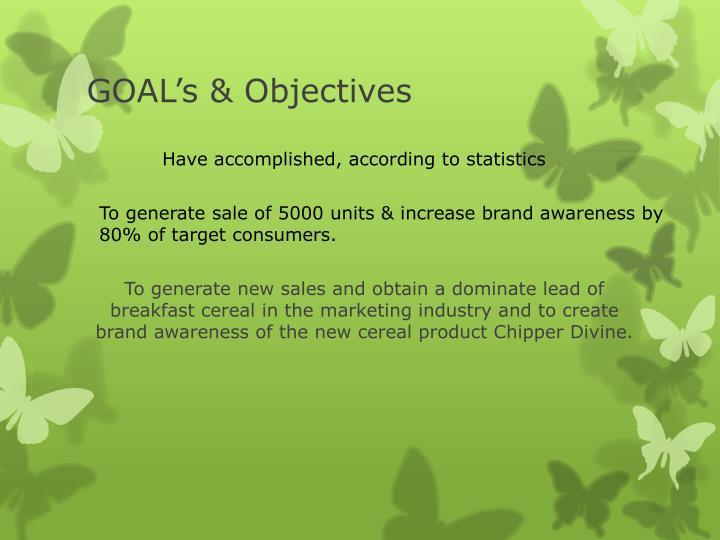 GOAL's & Objectives