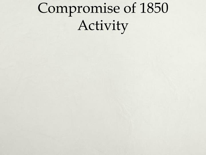 Compromise of 1850 Activity