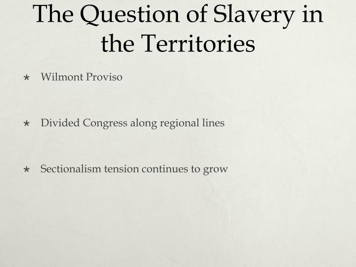 The Question of Slavery in the Territories