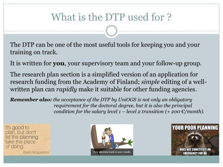 What is the DTP used for ?