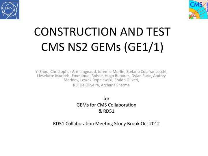 Construction and test cms ns2 gems ge1 1