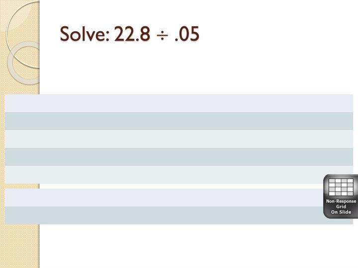 Solve: 22.8