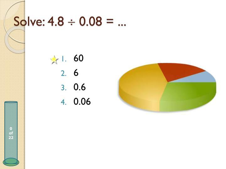 Solve: 4.8