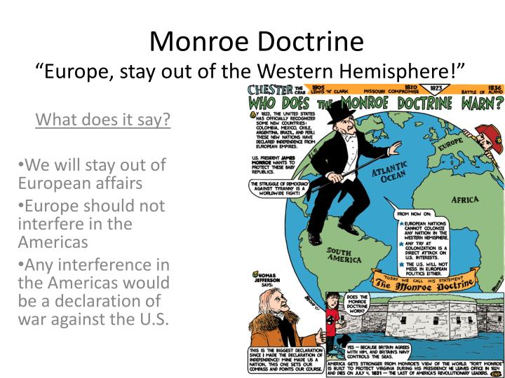 """Europe, stay out of the Western Hemisphere!"""