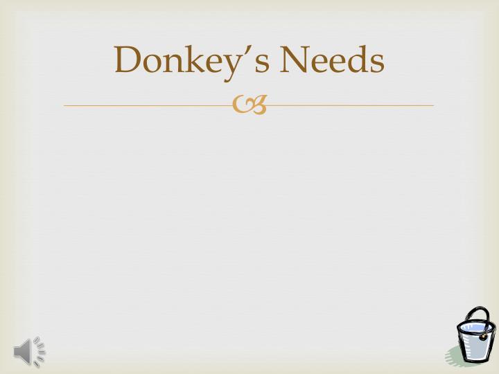 Donkey's Needs