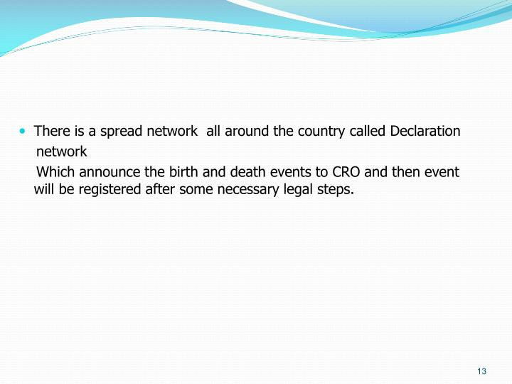 There is a spread network  all around the country called Declaration