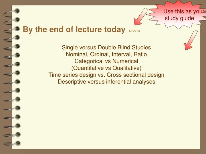 By the end of lecture today 1 28 14