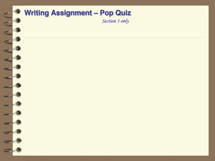 Writing Assignment – Pop Quiz