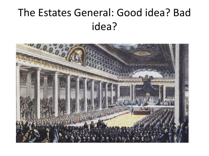 The Estates General: Good idea? Bad idea?