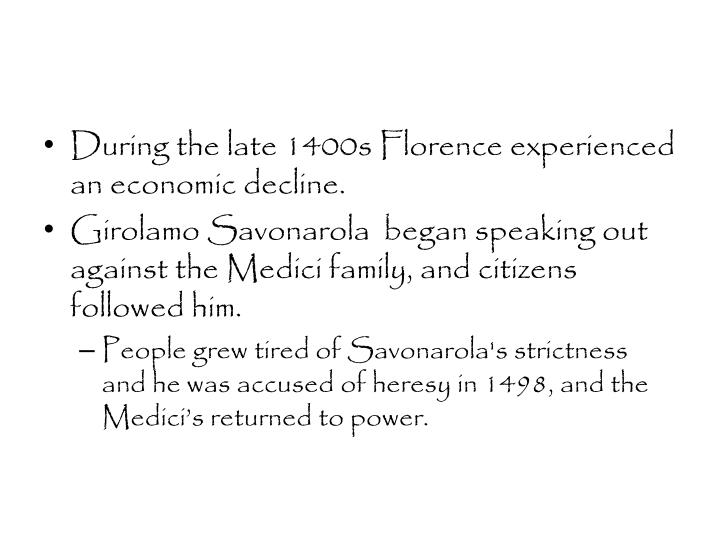 During the late 1400s Florence experienced an economic decline.