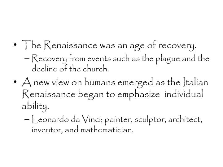 The Renaissance was an age of