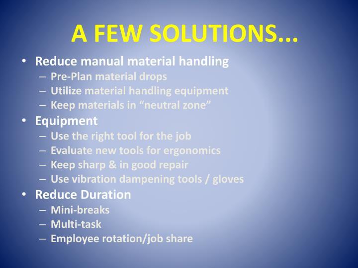 A FEW SOLUTIONS...