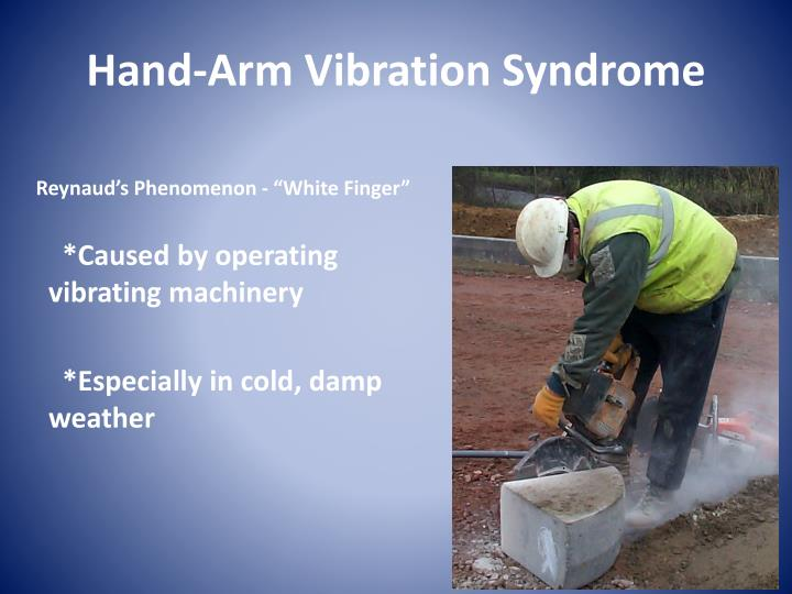 Hand-Arm Vibration Syndrome