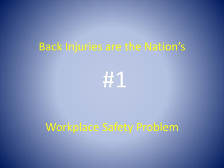 Back Injuries are the Nation's