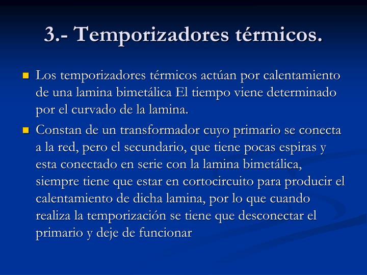 3.- Temporizadores térmicos.