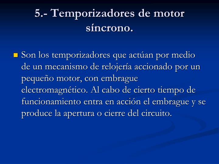 5.- Temporizadores de motor síncrono.