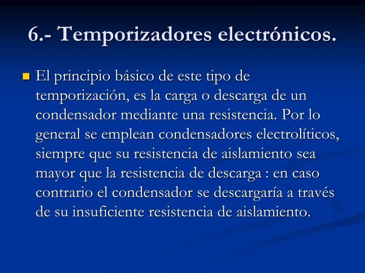 6.- Temporizadores electrónicos.