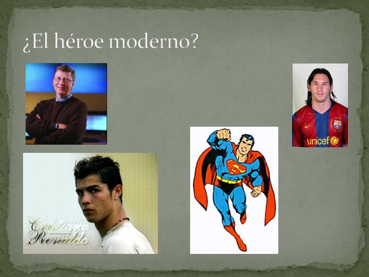 ¿El héroe moderno?