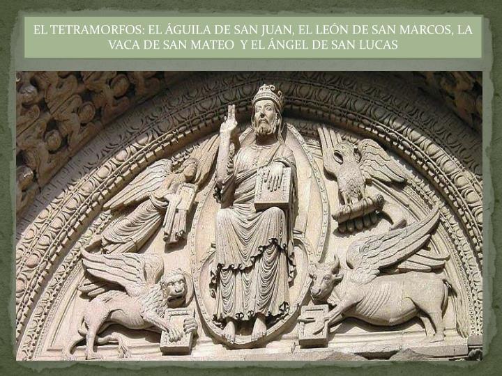 EL TETRAMORFOS: EL ÁGUILA DE SAN JUAN, EL LEÓN DE SAN MARCOS, LA VACA DE SAN MATEO  Y EL ÁNGEL DE SAN LUCAS