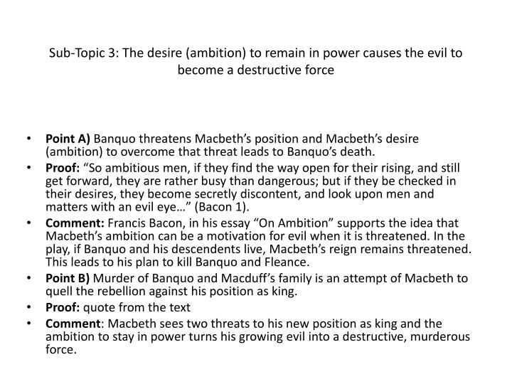Sub-Topic 3: The desire (ambition) to remain in power causes the evil to become a destructive force