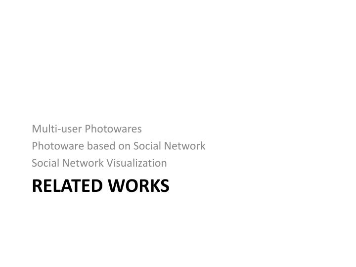 Multi-user Photowares