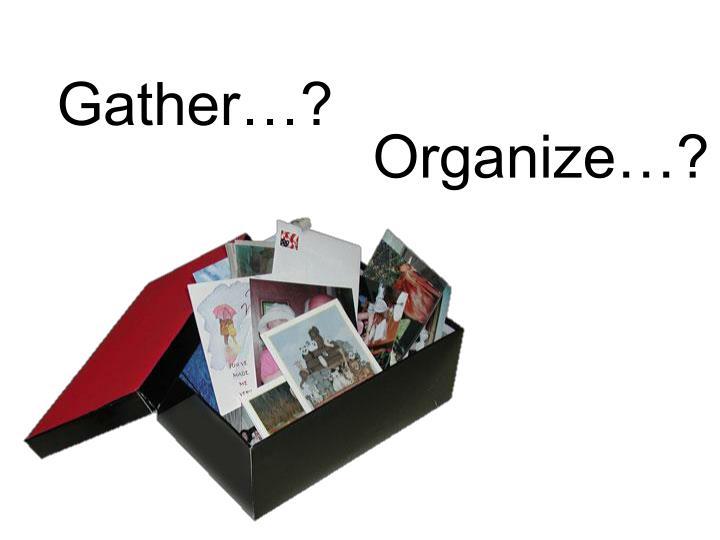 Gather…?