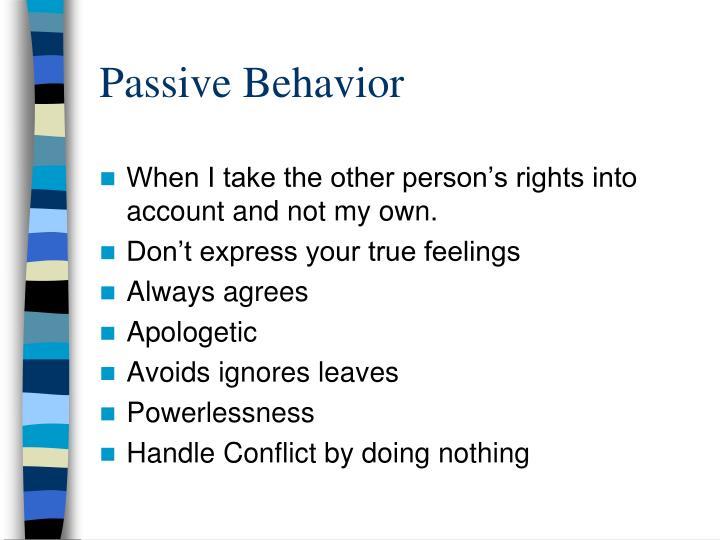 Passive Behavior