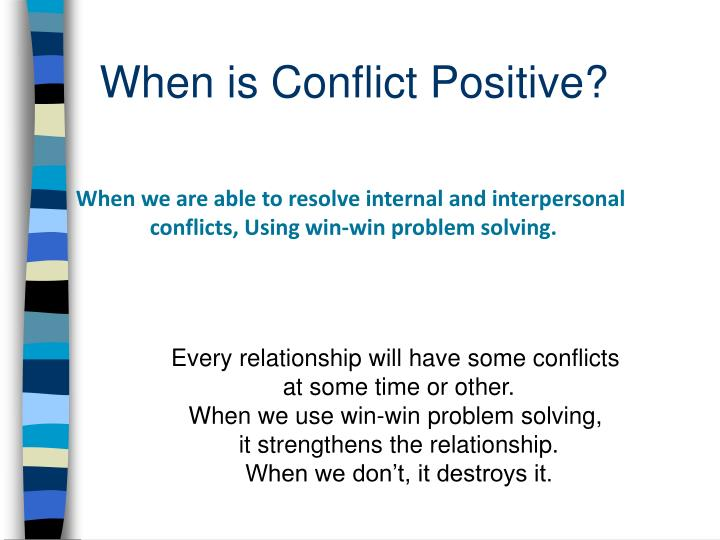 When is Conflict Positive?