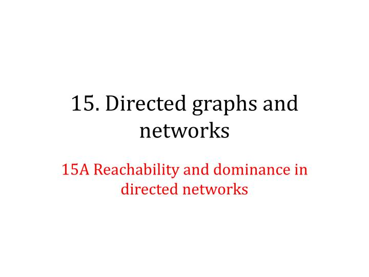 15 directed graphs and networks
