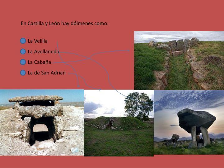 En Castilla y León hay dólmenes como: