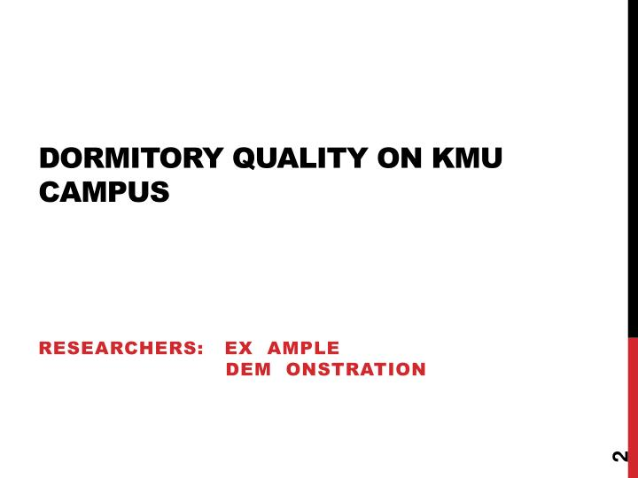 Dormitory quality on kmu campus