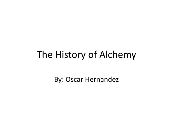 The History of Alchemy