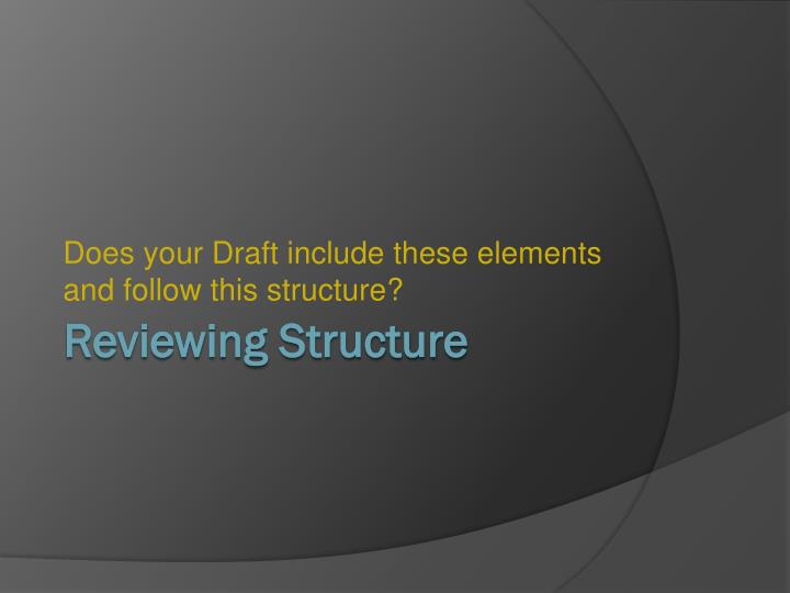 Reviewing structure