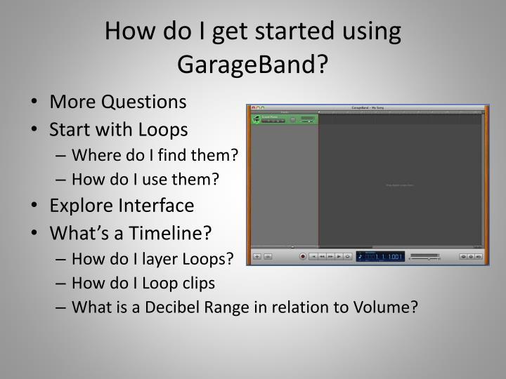 How do I get started using GarageBand?
