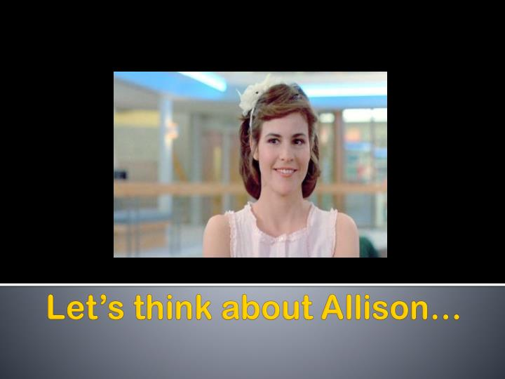 Let's think about Allison…
