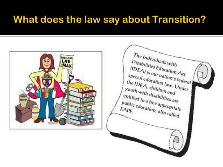 What does the law say about Transition?